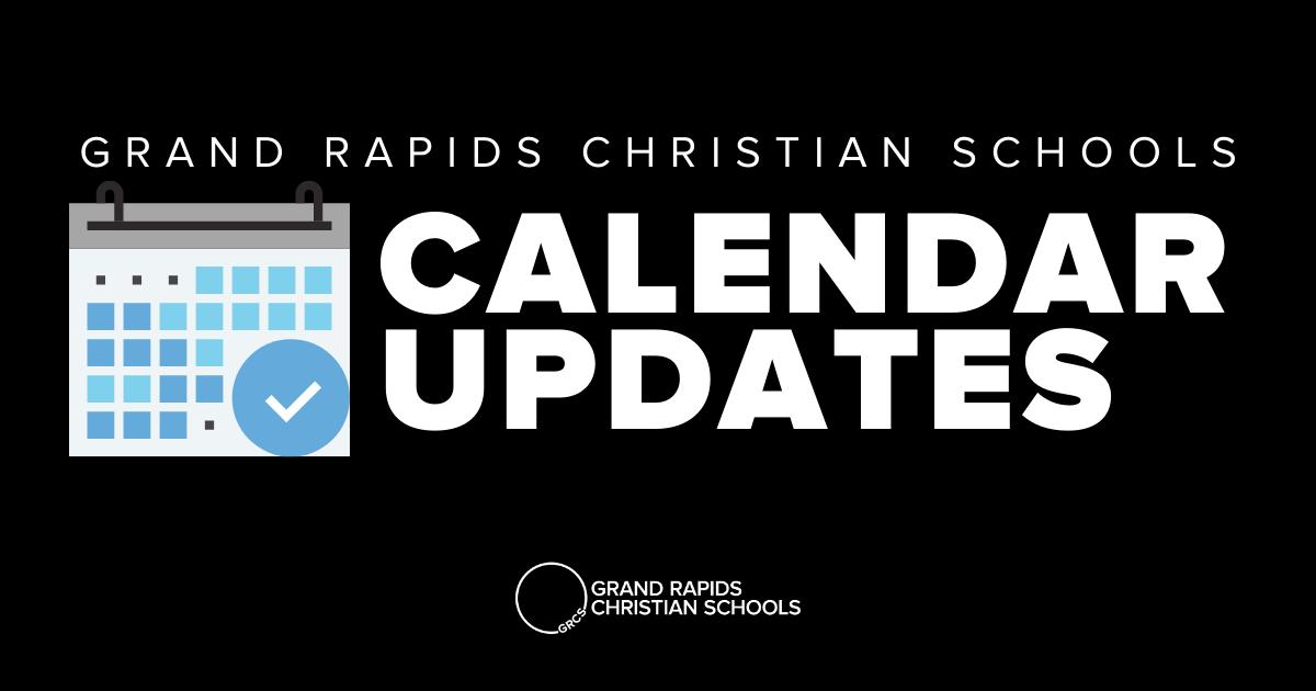 Michigan Academic Calendar 2022.Grcs 2021 2022 Family Calendar Grand Rapids Christian Schools Latest News