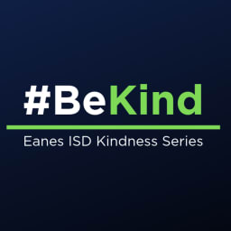 #Be Kind Eanes ISD Kindness Series