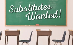 Substitutes Wanted written on a chalk board