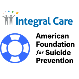 Hosted by Integral Care and American ?Foundation for suicide prevention