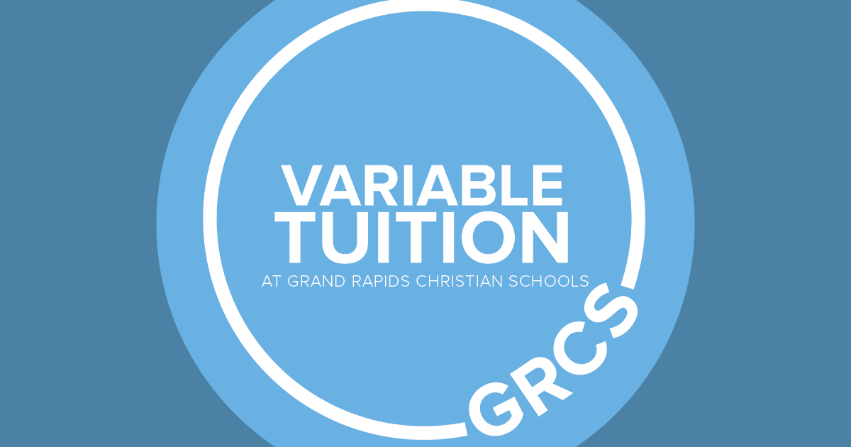 Variable Tuition at Grand Rapids Christian