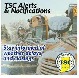 TSC Alerts and Notifications: Stay Informed of weather delays and closing with TSC log in the bottom right corner nad snow covered school buses in the background