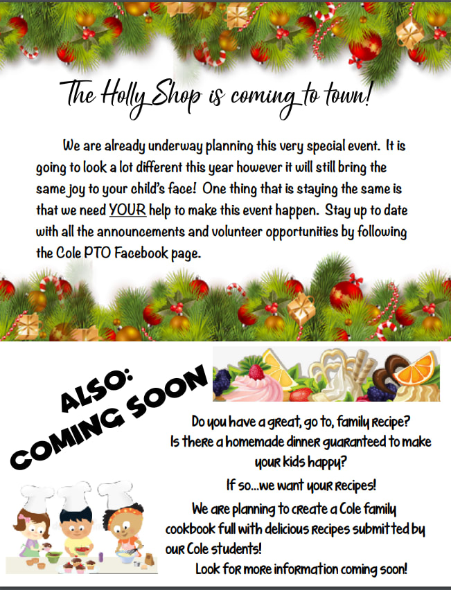Holly Shop is coming to town. Call for volunteers and announcements that a cook book for PTO is coming as well. A call for recipes is approaching.