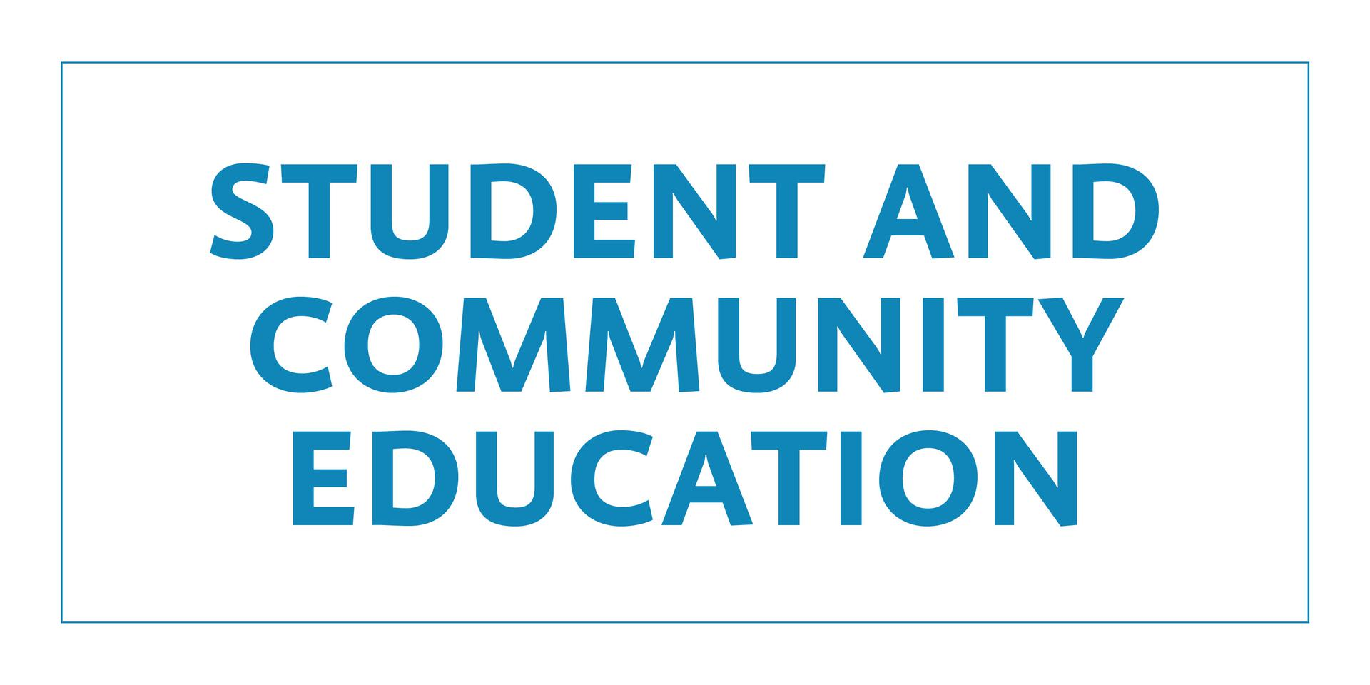 Student and Community Education