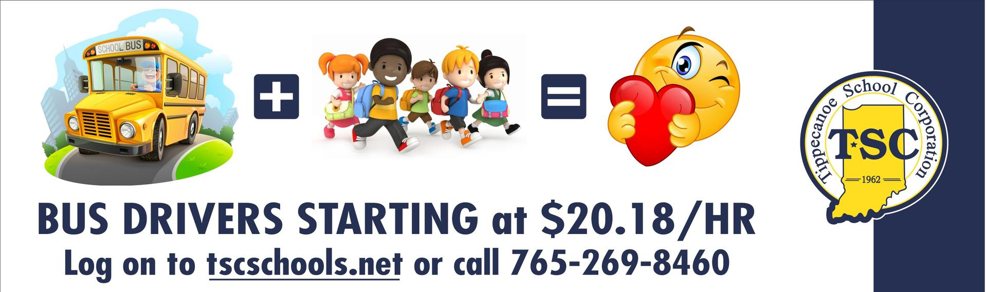 Logo for Bus Drivers Starting at $20.18/hor. Log onto tscschools.net or call 765-269-8460