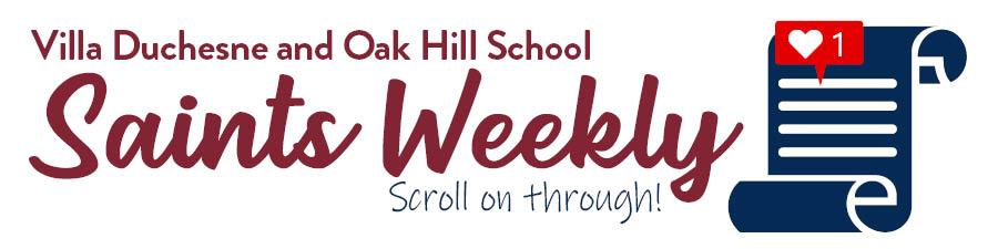 Saints Weekly, a newsletter of Villa Duchesne and Oak Hill School
